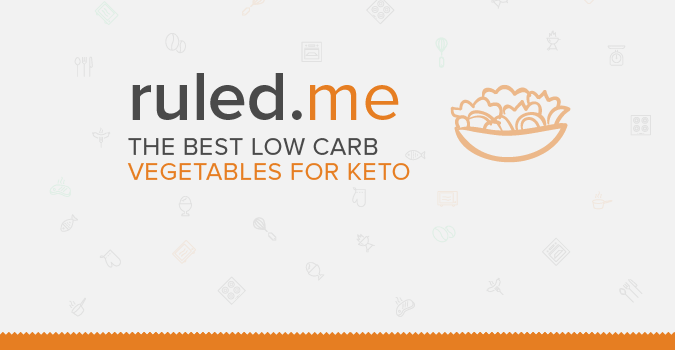 The Best Low Carb Vegetables for Keto
