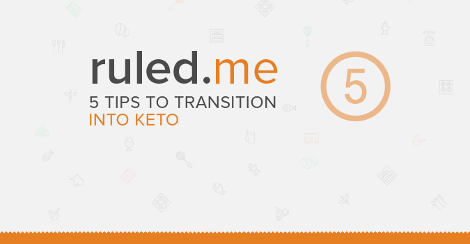 5 Steps to Transition into a Keto Diet
