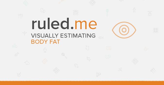 Visually Estimating Body Fat Percentage