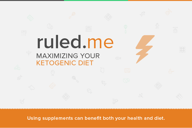 Using Supplements to Maximize your Ketogenic Diet