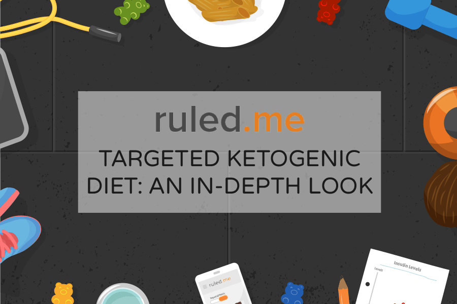 Targeted Ketogenic Diet: An In-depth Look