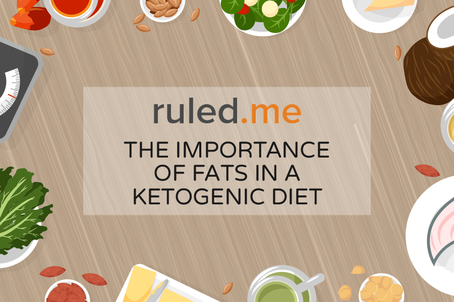 The Importance of Fats in a Ketogenic Diet