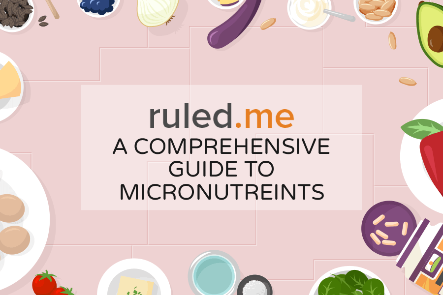 A Comprehensive Guide to Micronutreints