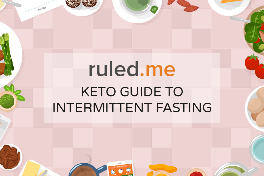 Keto Guide to Intermittent Fasting | Ruled Me