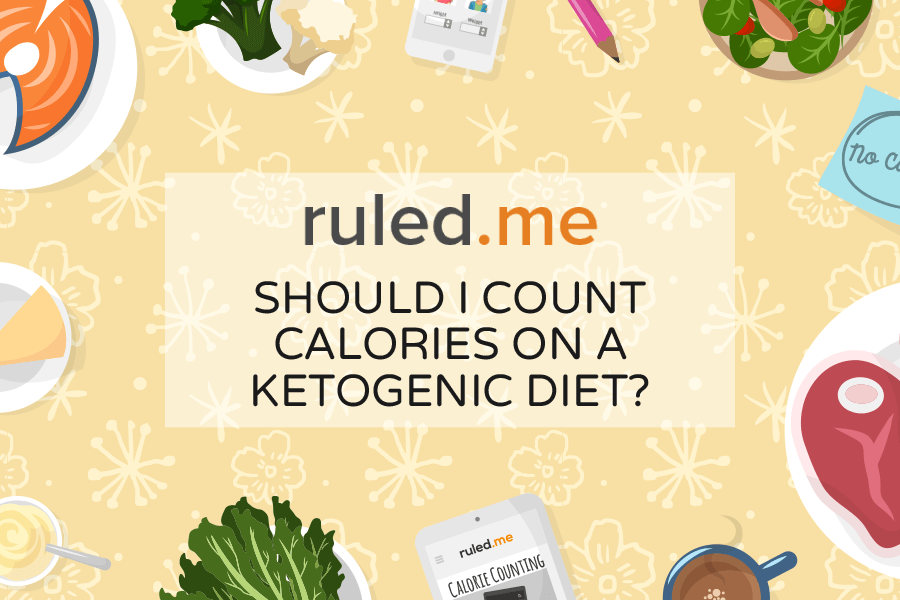 Should I Count Calories On A Ketogenic Diet Ruled Me