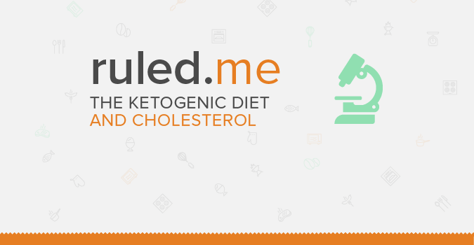 The Ketogenic Diet and Cholesterol