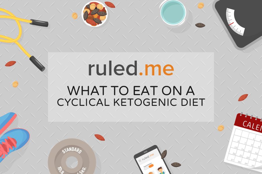 What to Eat on a Cyclical Ketogenic Diet