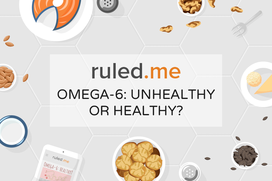 Are Omega's 6s Healthy or Unhealthy?