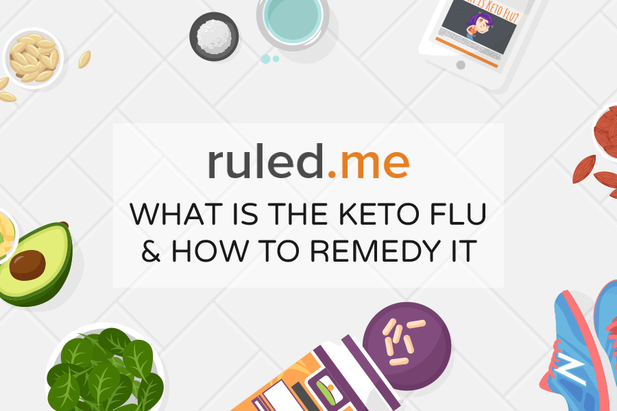 What is the Keto Flu & How to Remedy It? | Ruled Me