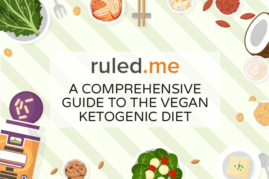 A Comprehensive Guide To The Vegan Ketogenic Diet | Ruled Me