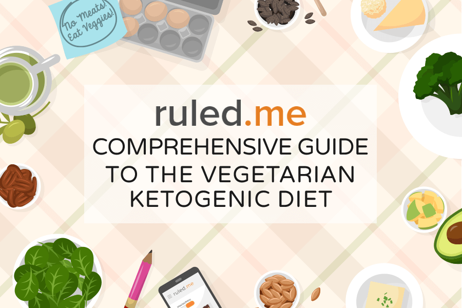 Comprehensive Guide To The Vegetarian Ketogenic Diet | Ruled Me