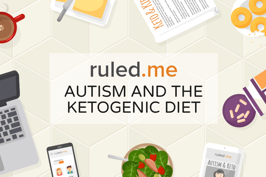 Autism and the Ketogenic Diet | Ruled Me