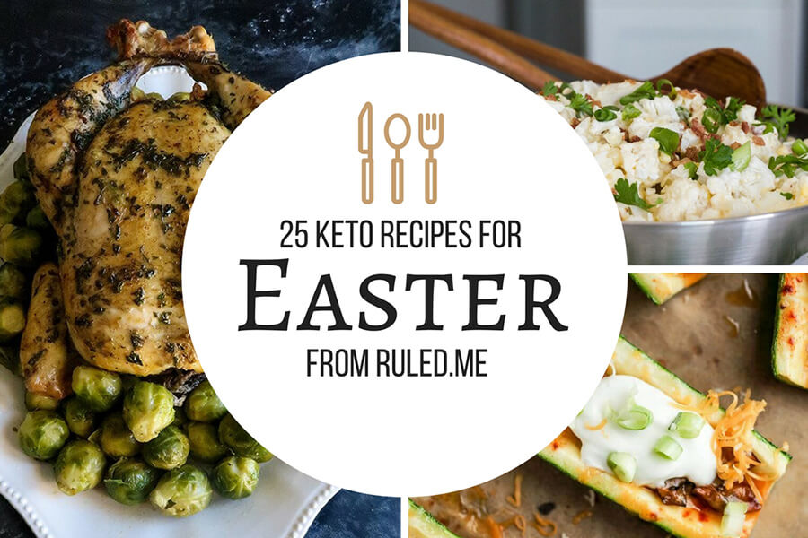 25 Keto Recipes for Easter