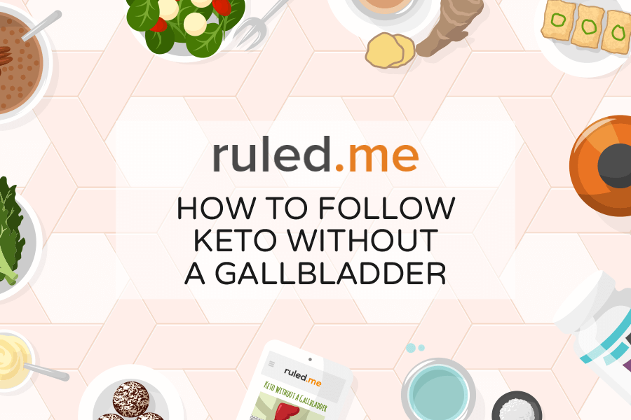 How to Follow Keto Without a Gallbladder