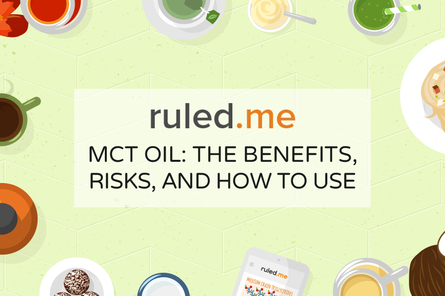 MCT Oil: The Benefits, Risks, and How to Use