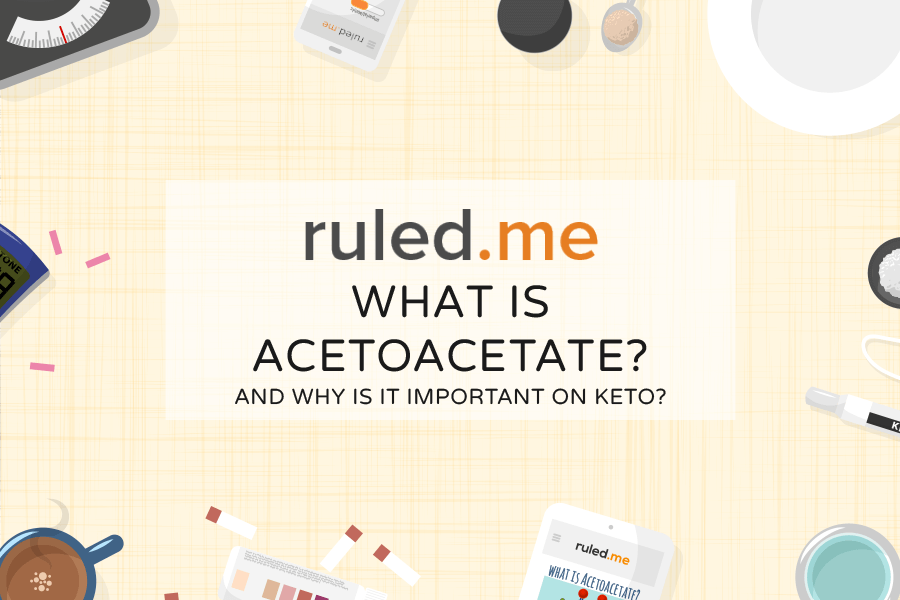 What is Acetoacetate and Why is it Important on Keto?
