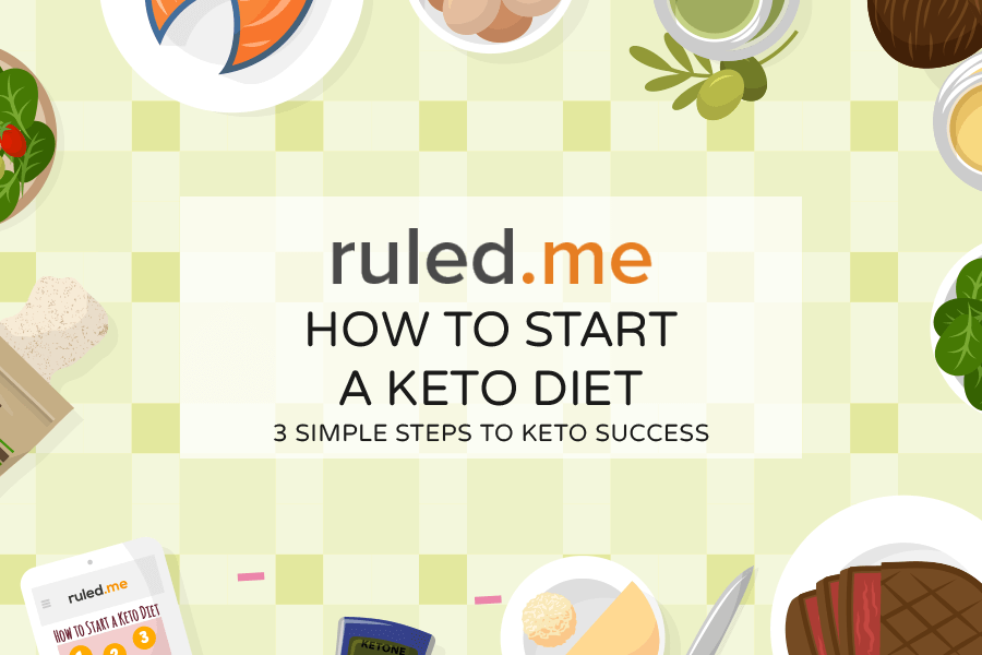 How to Start a Keto Diet: 3 Simple Steps to Keto Success