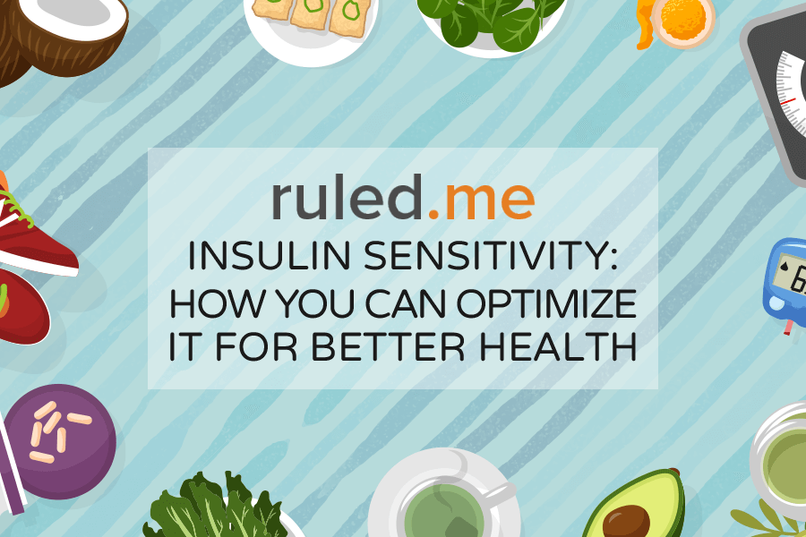 Insulin Sensitivity: How You Can Optimize It for Better Health