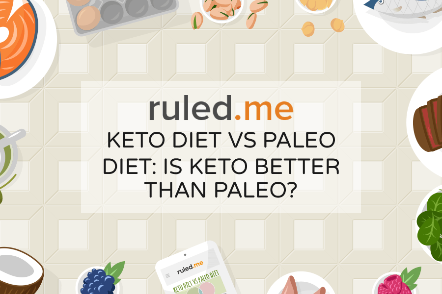 Keto Diet vs Paleo Diet: Is Keto Better Than Paleo?