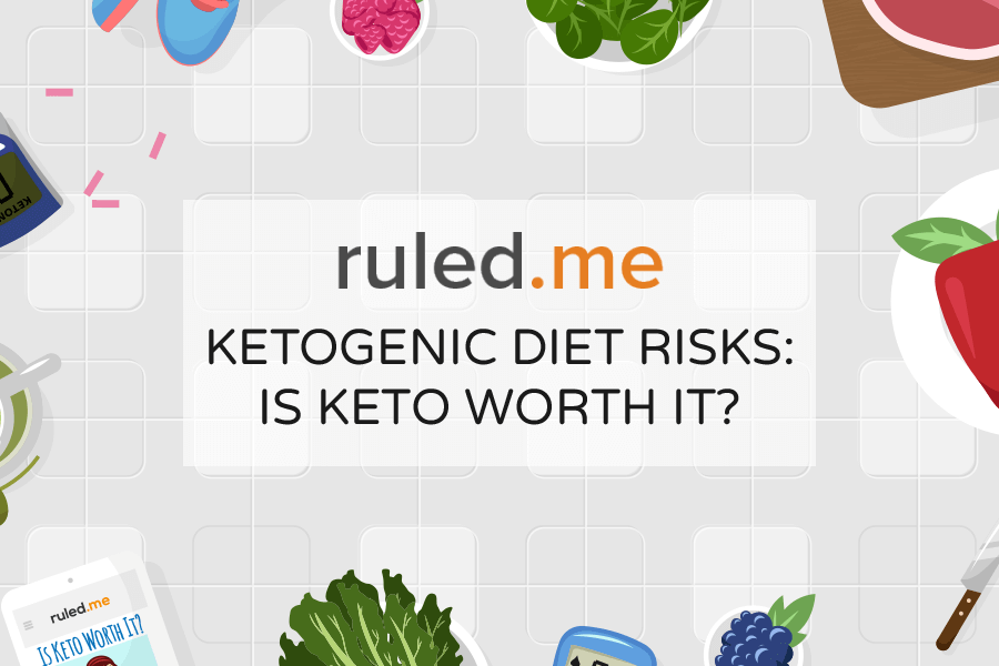 Ketogenic Diet Risks: Is Keto Worth It?