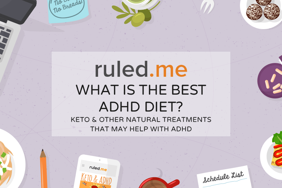Can a Ketogenic Diet Help Treat ADHD? | Ruled Me