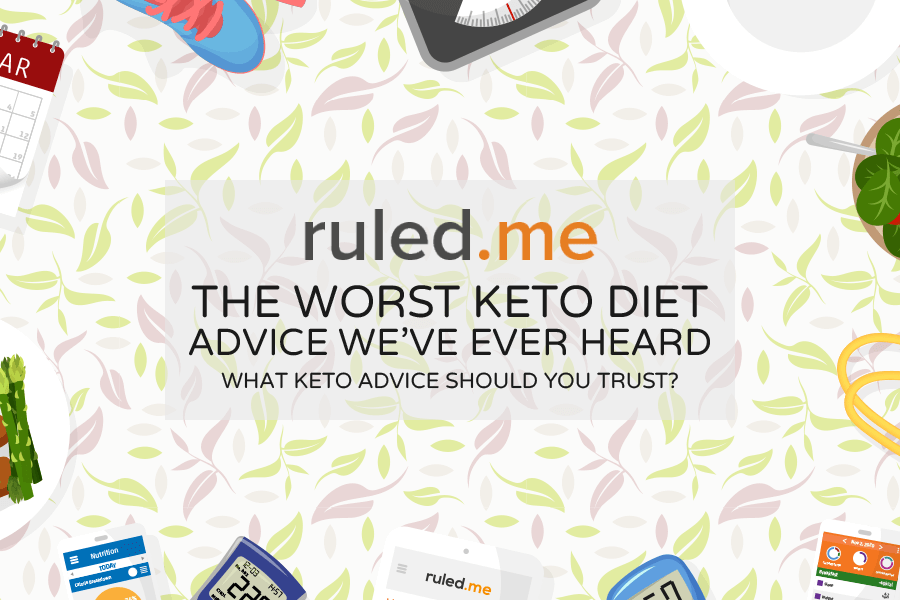 Top 10 Worst Keto Diet Advice We've Ever Heard