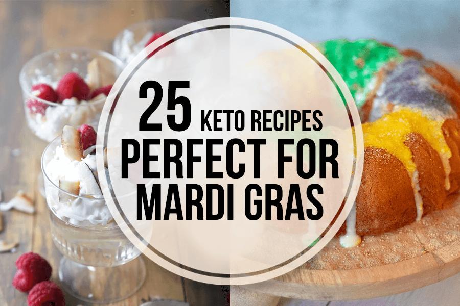 25 Keto Recipes for Mardi Gras