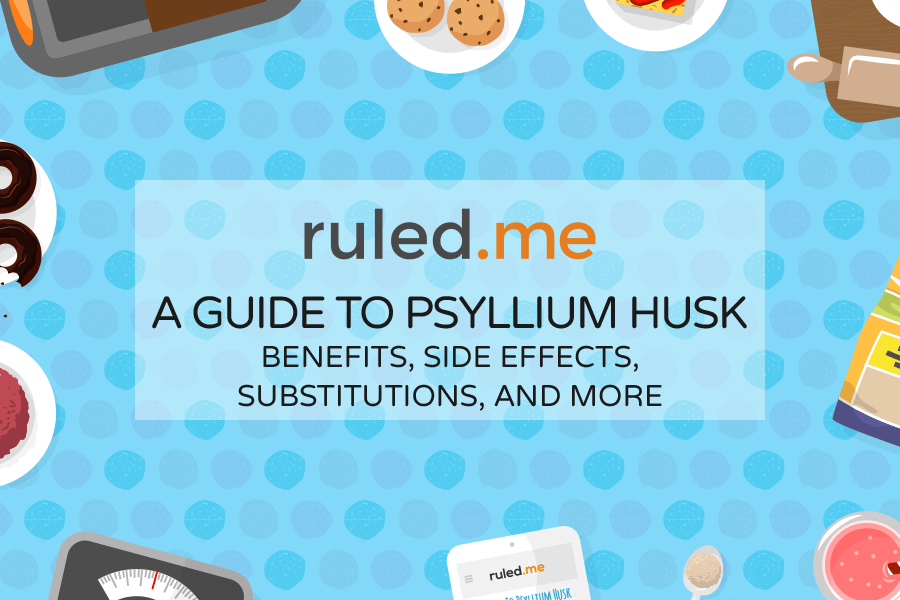 What is Psyllium Husk? Benefits, Side Effects, Substitutions, and More