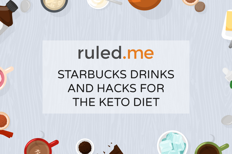 Starbucks Drinks and Hacks for the Keto Diet