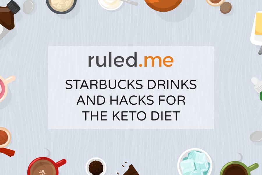 Starbucks Drinks and Hacks for the Keto Diet