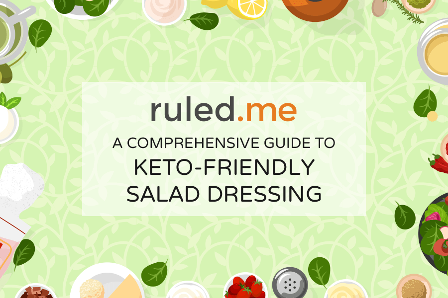 A Comprehensive Guide to Keto-Friendly Salad Dressing