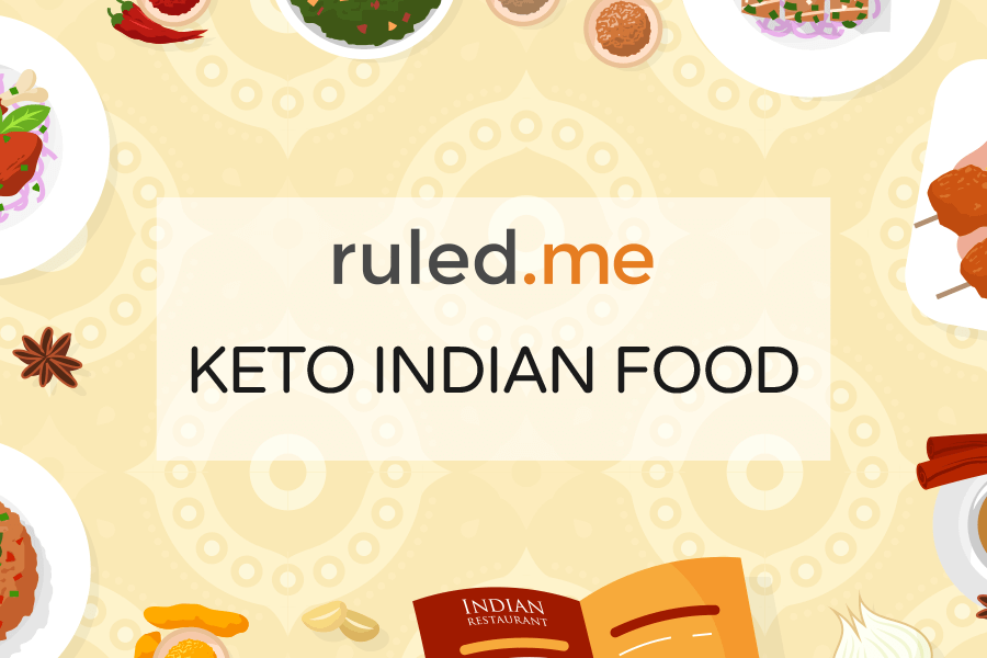 Keto Indian Food: Guide to Eating Out and Making Your Own