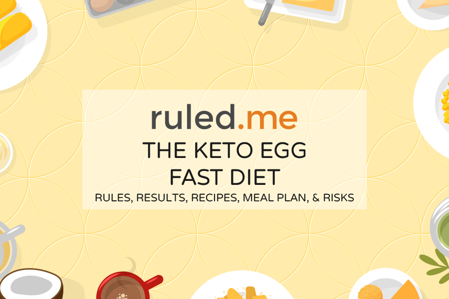 Keto Egg Fast: Rules, Recipes, Meal Plan, and Risks