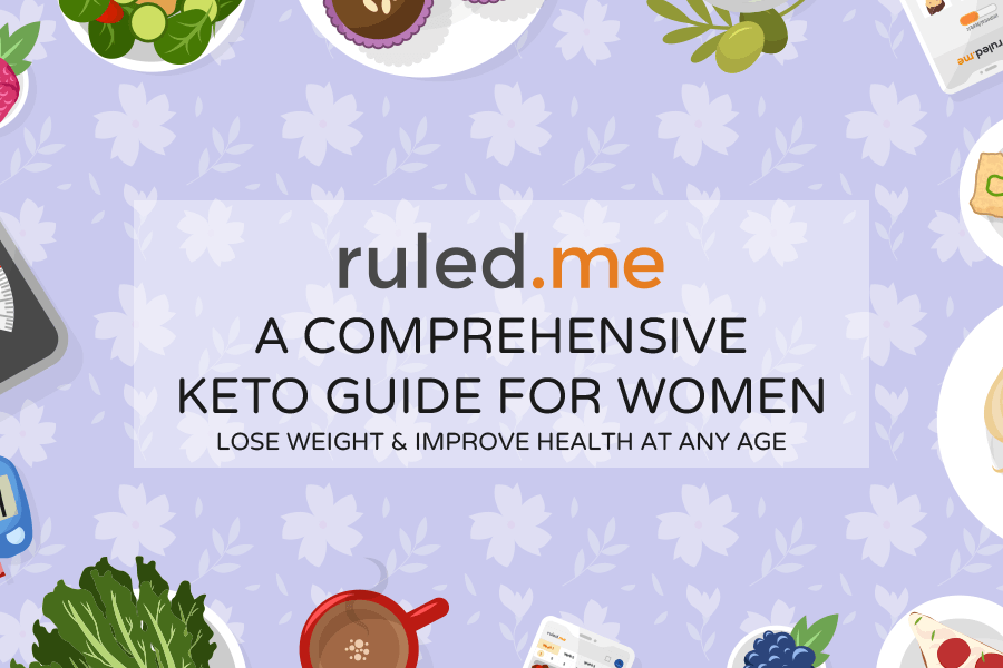 The Guide to Keto For Women: Lose Weight & Improve Health at Any Age