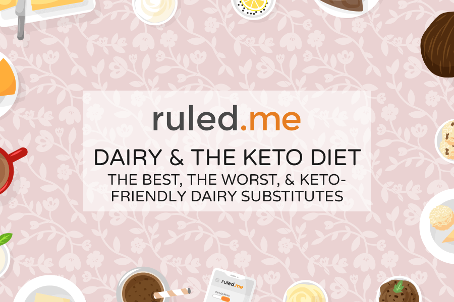 Dairy & Keto: Best, Worst, and Substitutes