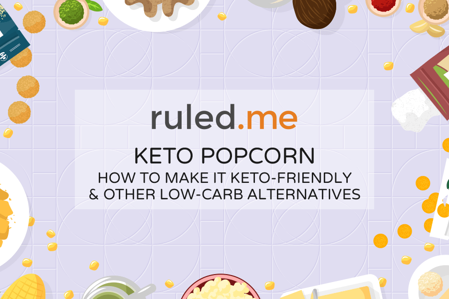 Keto Popcorn: How to Make It Keto-friendly and Other Low-carb Alternatives